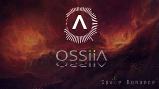Space Romance - OSSiiA [DEEP HOUSE] [FREE DOWNLOAD mp3]