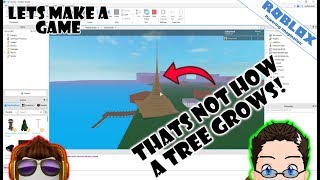 Roblox - Lets Make A Game - Thats Not How Trees Grow! XD