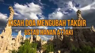 Kisah Doa Mengubah Takdir - Ust. Tengku Hanan Attaki, Lc