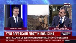 Yeni operasyon Fırat'ın doğusuna - (Dr. Naim Babüroğlu)