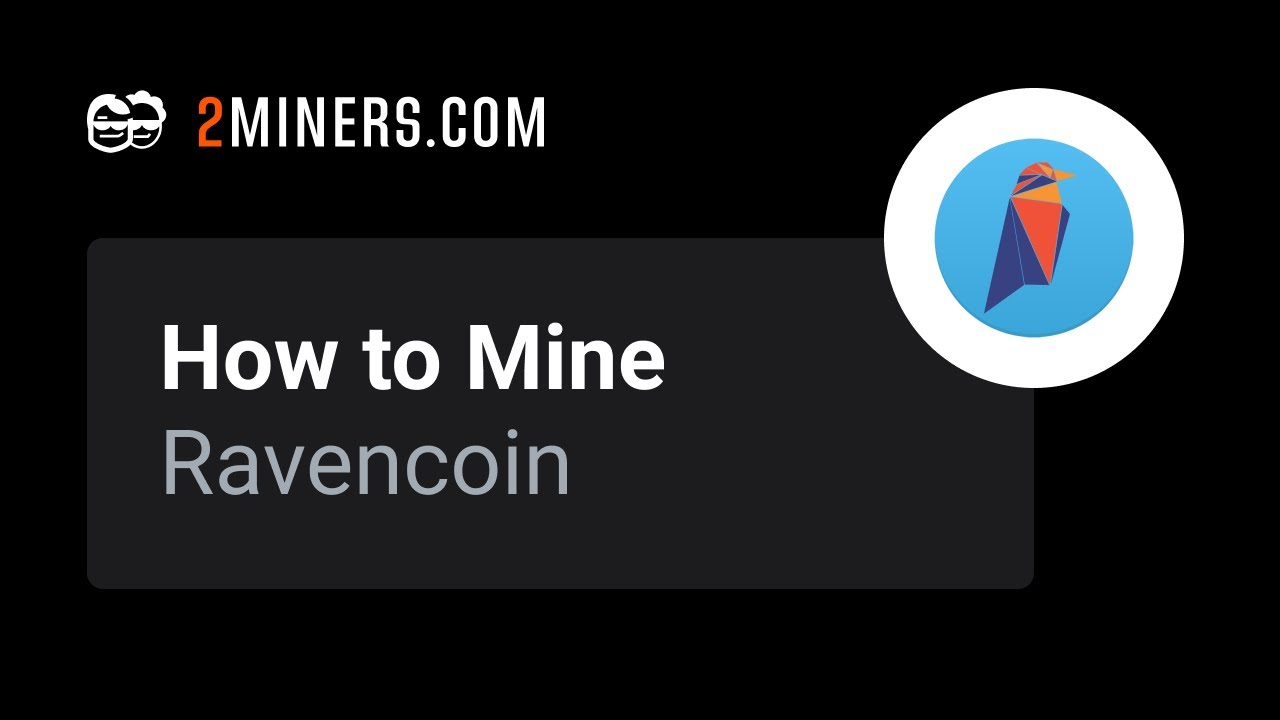 How to Mine Ravencoin: Definitive Guide - Crypto Mining Blog