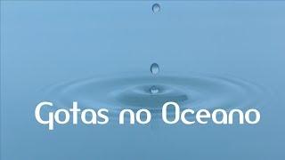 Gotas no Oceano | Dimensão da Natureza