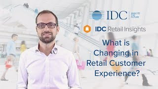 What is Changing in Retail Customer Experience?
