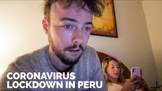 Coronavirus Lockdown During Travel : I'm Stuck in Peru