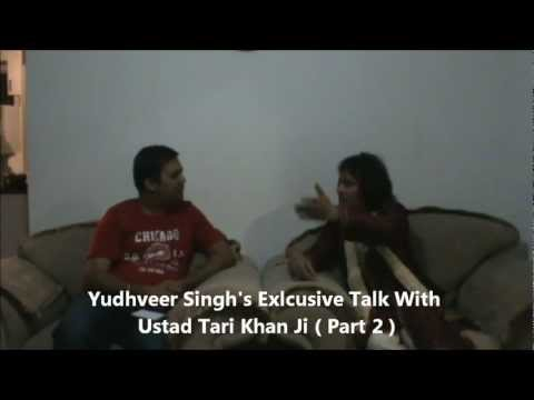 Ustad Tari Khan Ji's  Exclusive Talk ( Part 2 ) With Yudhveer Singh  on TaDtHaLi Tv Travel Video
