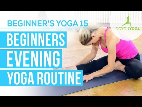 beginners evening yoga routine  session 15  yoga for