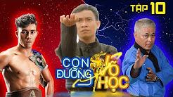 CON ĐƯỜNG VÕ HỌC | CDVH #10 FULL | Duy Nhất ra đồng luyện Long Hổ Đăng Môn (Đoàn Tâm Ảnh) | 050518