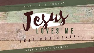 """JESUS LOVES ME""- Kalimba Cover by Miss A Casidy"