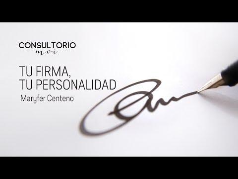 Tu firma, tu personalidad #ConsultorioMoi