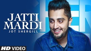 Jatti Mardi: Jot Shergill (Full Song) Preet Hundal | Bittu Cheema | Latest Songs 2018