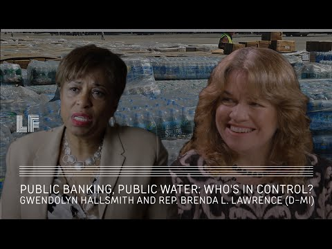 Public Banking, Public Water: Who's in Control? Gwendolyn Hallsmith and Rep. Lawrence
