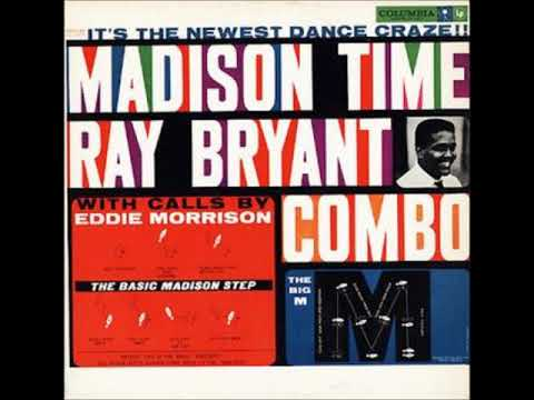 The Ray Bryant Combo – The Madison Time ( Full Album )