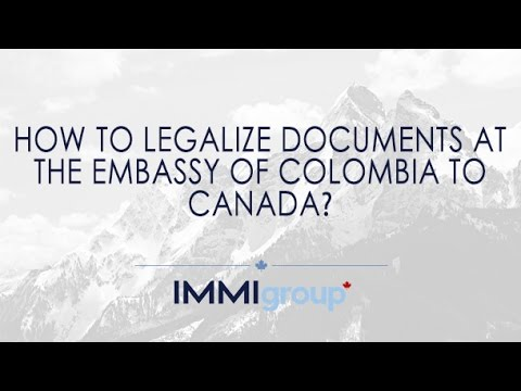 How to legalize documents at the Embassy of Colombia to Canada?