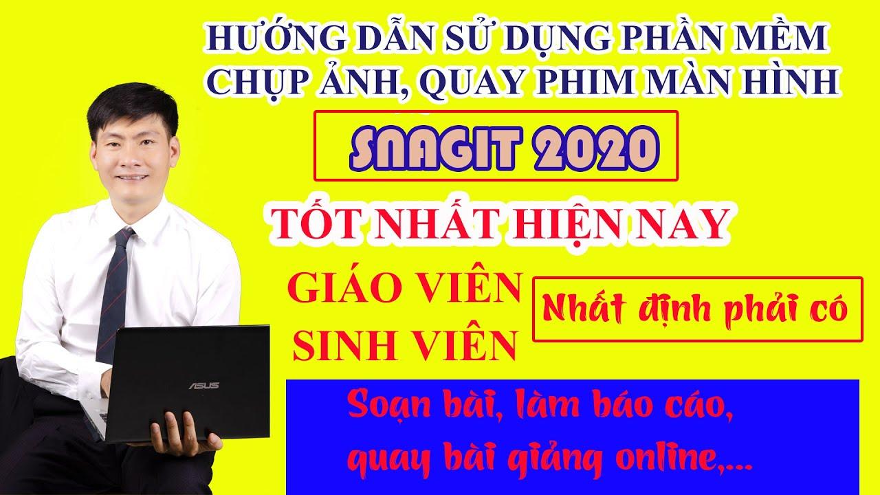 HƯỚNG DẪN CHI TIẾT PHẦN MỀM CHỤP ẢNH VÀ QUAY PHIM MÀN HÌNH TỐT NHẤT HIỆN NAY (SNAGIT 2020)
