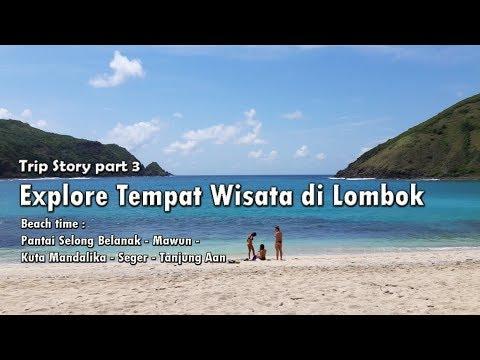 explore-tempat-wisata-di-lombok-part-3-:-pantai-selong-belanak---mawun---kuta---seger---tanjung-aan