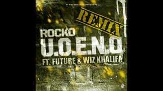 Download Rocko - U.O.E.N.O. (Wiz Khalifa, Future rmx) MP3 song and Music Video