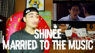 SHINee - Married To The Music MV Reaction
