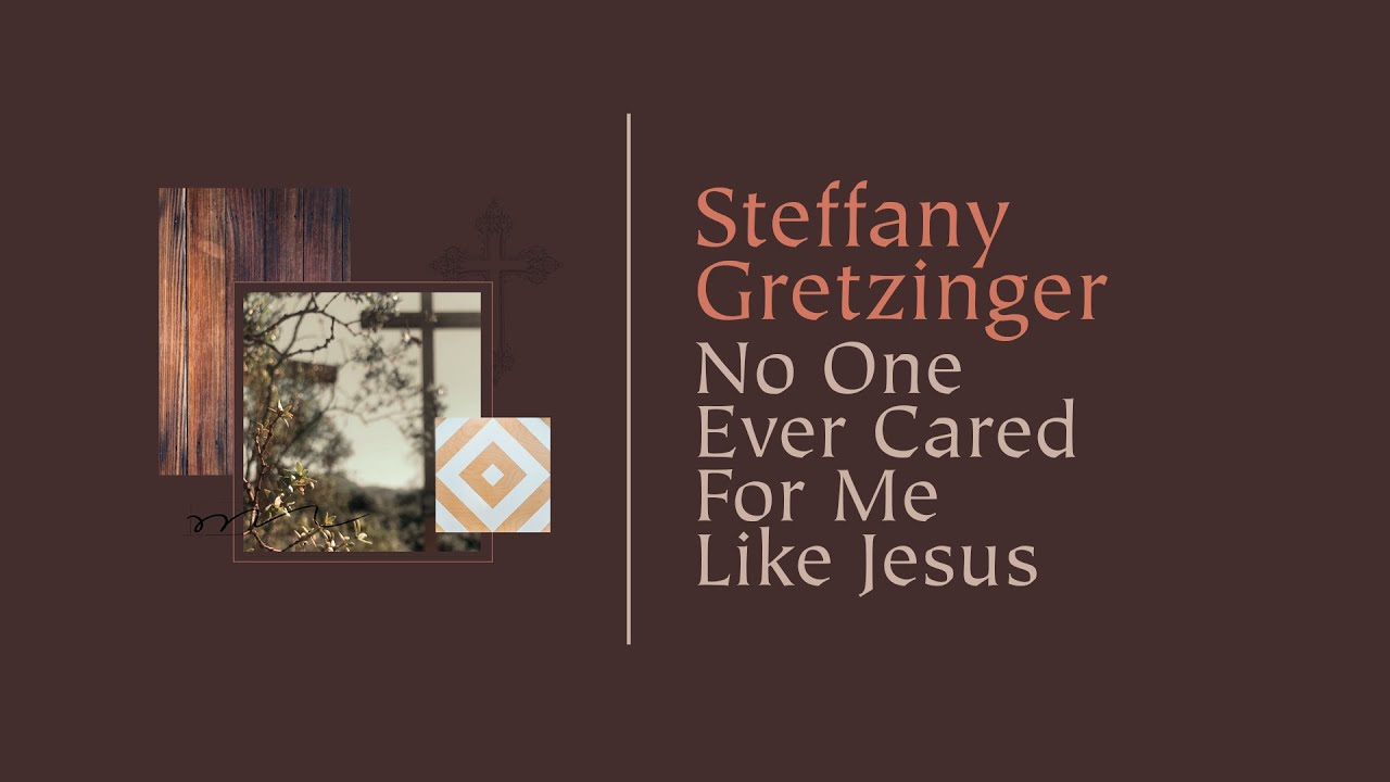 Steffany Gretzinger - No One Ever Cared For Me Like Jesus (Official Lyric Video)