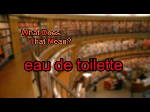 What does eau de toilette mean?