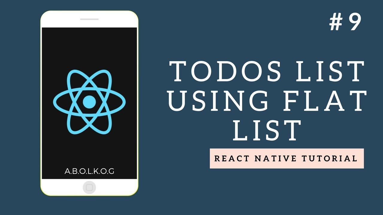 React Native Tutorial - Part 9 - Todo List Using Flat List- Arabic (بالعربي)