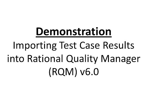 Importing Test Case Results into RQM 6.0