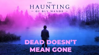 Dead Doesn't Mean Gone - A Haunting of Bly Manor Video Essay