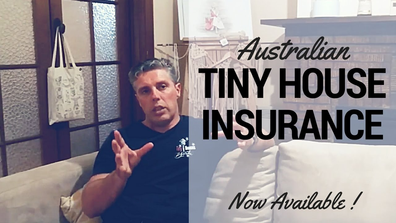 Tiny House Insurance Now Available In Australia Youtube