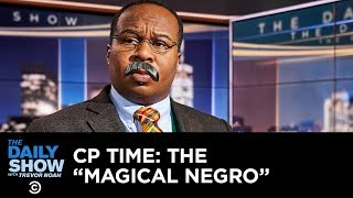 """CP Time: The Cinematic History of the """"Magical Negro"""" 
