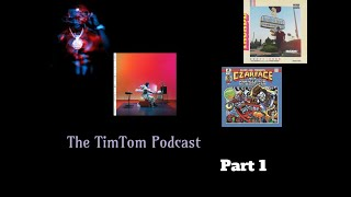 The TimTom Podcast Episode 12 Part 1