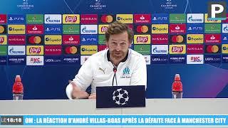 OM : La réaction d'André Villas-Boas après la défaite contre Manchester City
