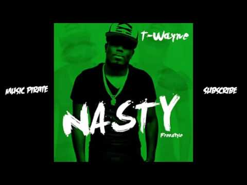 T-Wayne - Nasty Freestyle