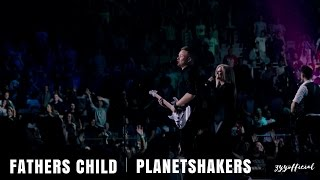 Fathers Child Planetshakers