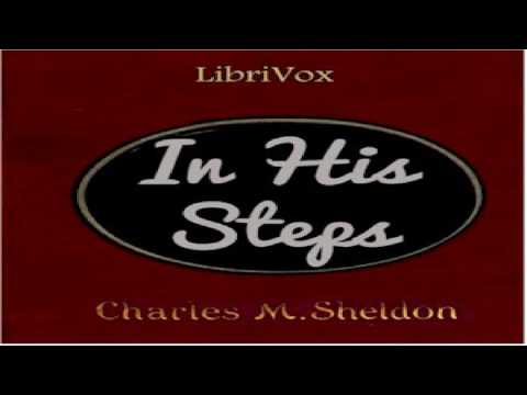 In His Steps (version 2 Dramatic Reading) | Charles Monroe Sheldon | Christian Fiction | Book | 5/5