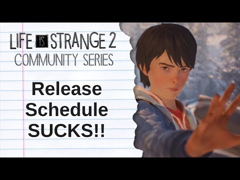 Life is Strange 2 Release Schedule Is AWFUL! - Life is Strange 2 Community Series thumbnail