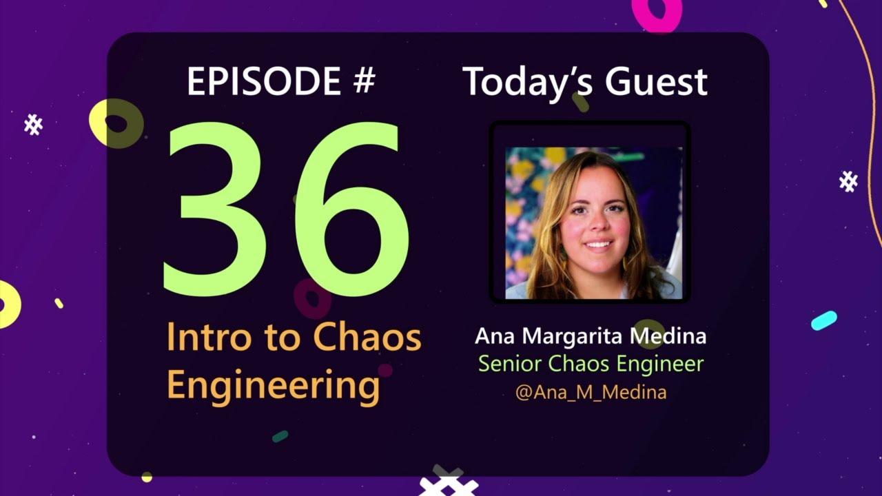 Intro to Chaos Engineering with @Ana_M_Medina! AzureFunBytes Episode 36