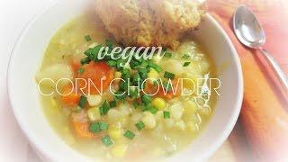 Vegan Corn Chowder - Incredibly Creamy!