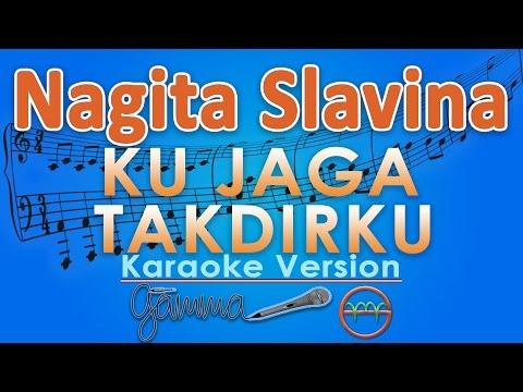 Nagita Slavina - Ku Jaga Takdirku (Karaoke Lirik Tanpa Vokal) By GMusic