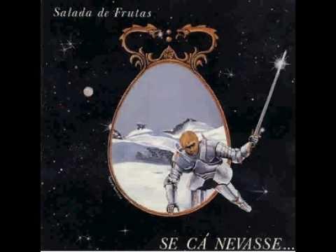 SALADA DE FRUTAS - Se cá Nevasse....(1981)