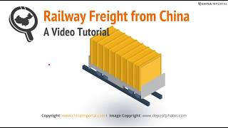 Railway Freight from China: Video Tutorial