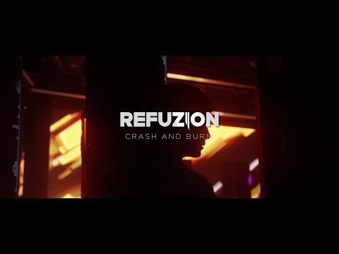 Refuzion - Crash And Burn (Official Video)