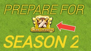 PREPARE YOUR CLAN FOR CLAN WAR LEAGUE SEASON 2. CLASH OF CLANS. COC