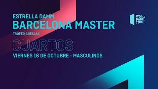 Cuartos de final Masculinos -Estrella Damm Barcelona Master2020- World Padel Tour