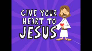 Give Your Heart to Jesus