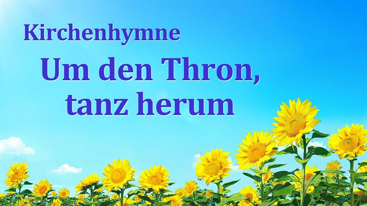 Um den Thron, tanz herum | Christliches Lied