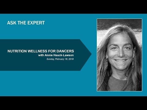 NUTRITION WELLNESS FOR DANCERS with Dr. Annie Hauck-Lawson YAGP Ask the Expert