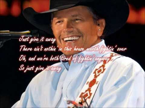 George Strait- Give it away with lyrics