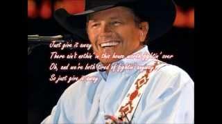 George Strait- Give it away with lyrics