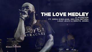 The Love Medley  - JJ Hairston Feat. Greg Kirkland, Melissa Bethea, Leah Leach & Benita Jones