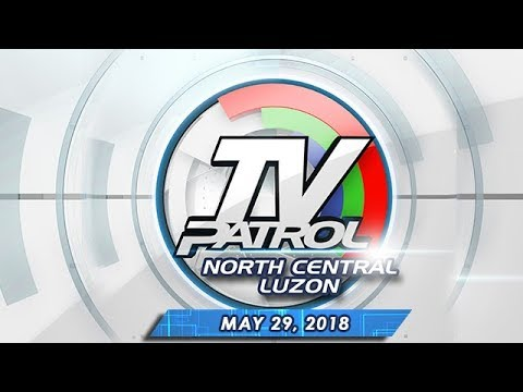 TV Patrol North Central Luzon - May 29, 2018
