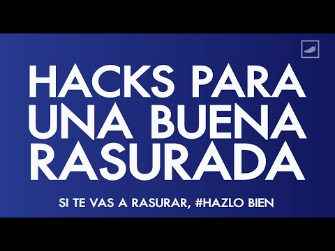 Hacks para una buena rasurada